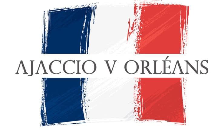 Ajaccio v Orléans text with a French flag background