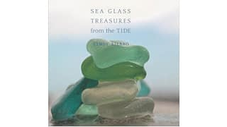 Sea Glass Treasures from the Tide book by Cindy Bilbao