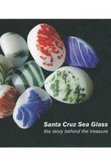Santa Cruz Sea Glass, the Story Behind the Treasure by Krista Hammond