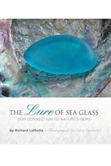 The Lure of Sea Glass: Our Connection to Nature's Gems by Richard LaMotte