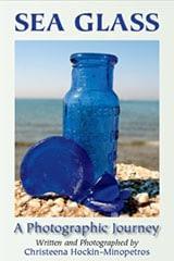 Sea Glass A Photographic Journey by Christeena Hockin-Minopetros