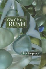 The Sea Glass Rush by Bev Jacquemet