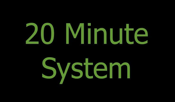 20 Minute System Review