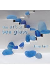 The Art of Sea Glass by Tina Lam